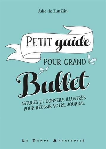 petit guide pour grand bullet livre debuter un bullet journal